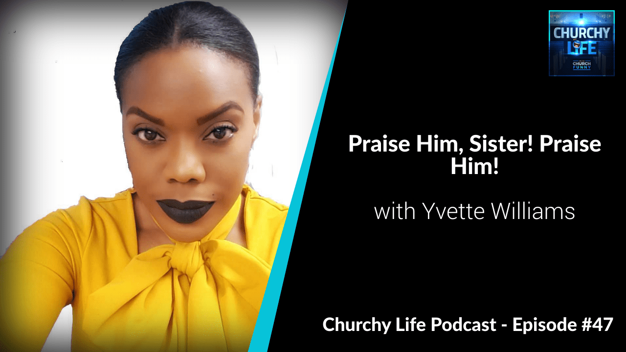 Yvette Williams shares her funny church stories on the Churchy Life podcast with Church Funny